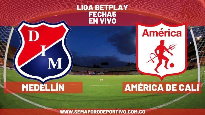 Medellín vs América de Cali en vivo y en directo por la fecha 5 de la Liga Betplay